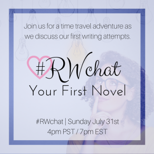RW chat July 31 talking about your first novel